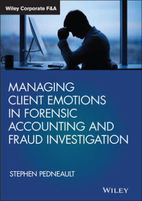 Pedneault | Managing Client Emotions in Forensic Accounting and Fraud Investigation | Buch | sack.de