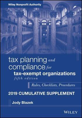 Blazek | Tax Planning and Compliance for Tax-Exempt Organizations: Rules, Checklists, Procedures, 2019 Cumulative Supplement | Buch | sack.de