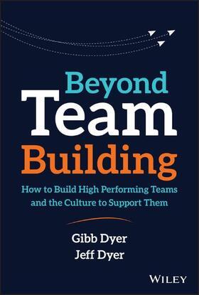 Dyer / Dyer   Beyond Team Building   Buch   sack.de