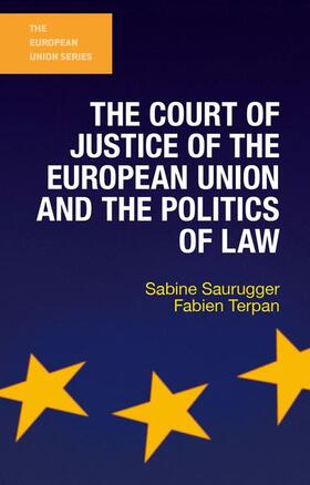 Terpan / Saurugger | The Court of Justice of the European Union and the Politics of Law | Buch | sack.de