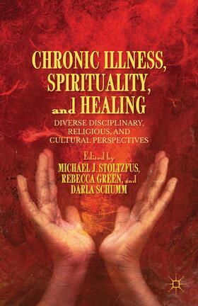 Stoltzfus / Green / Schumm | Chronic Illness, Spirituality, and Healing | Buch | sack.de