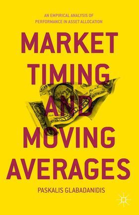 Glabadanidis   Market Timing and Moving Averages   Buch   sack.de