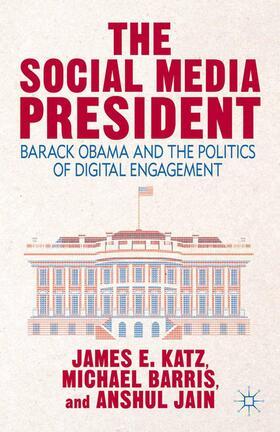 Katz / Barris / Jain   The Social Media President   Buch   sack.de
