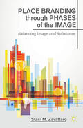 Zavattaro |  Place Branding Through Phases of the Image: Balancing Image and Substance | Buch |  Sack Fachmedien
