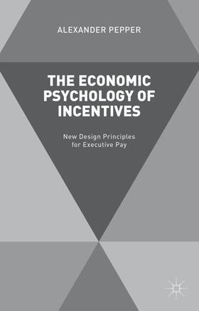 Pepper   The Economic Psychology of Incentives   Buch   sack.de