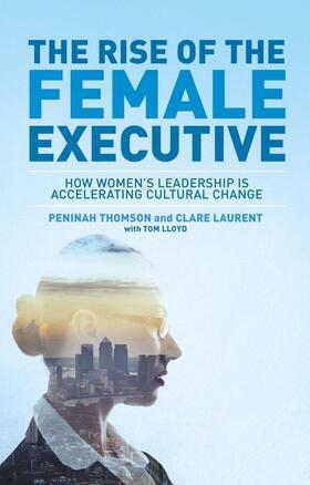 Thomson / Lloyd / Laurent   The Rise of the Female Executive   Buch   sack.de