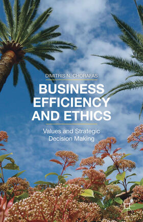 Chorafas | Business Efficiency and Ethics | Buch | sack.de