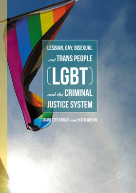 Knight / Wilson | Lesbian, Gay, Bisexual and Trans People (LGBT) and the Criminal Justice System | Buch | sack.de