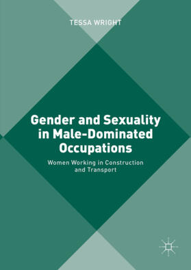 Wright   Gender and Sexuality in Male-Dominated Occupations   Buch   sack.de