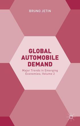 Jetin | Global Automobile Demand: Major Trends in Emerging Economies; Volume 2 | Buch | sack.de