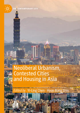 Chen / Shin | Neoliberal Urbanism, Contested Cities and Housing in Asia | Buch | sack.de
