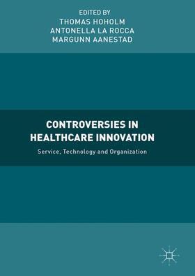 Hoholm / La Rocca / Aanestad | Controversies in Healthcare Innovation | Buch | sack.de