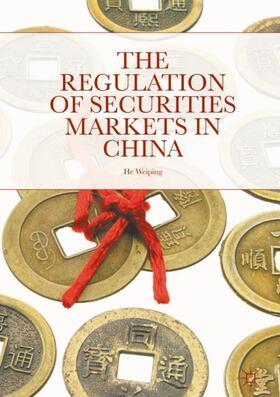 He   The Regulation of Securities Markets in China   Buch   sack.de