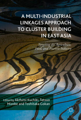 Gokan / Kuchiki / Mizobe | A Multi-Industrial Linkages Approach to Cluster Building in East Asia | Buch | sack.de