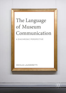 Lazzeretti | The Language of Museum Communication | Buch | sack.de