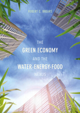 Brears | The Green Economy and the Water-Energy-Food Nexus | Buch | sack.de