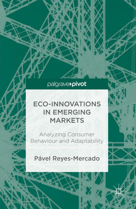 Reyes-Mercado | Eco-Innovations in Emerging Markets: Analyzing Consumer Behaviour and Adaptability | Buch | sack.de