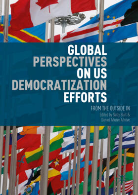 Burt / Añorve | Global Perspectives on US Democratization Efforts | Buch | Sack Fachmedien
