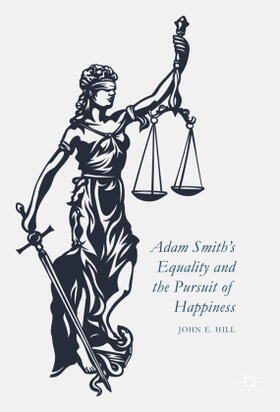 Hill | Adam Smith's Equality and the Pursuit of Happiness | Buch | sack.de