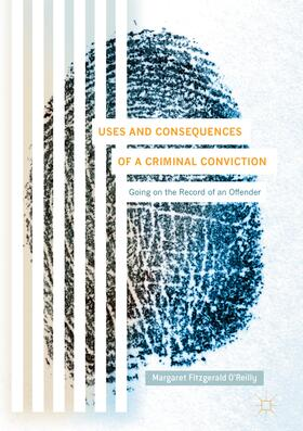 Fitzgerald O'Reilly | Uses and Consequences of a Criminal Conviction | Buch | sack.de