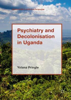 Pringle   Psychiatry and Decolonisation in Uganda   Buch   sack.de