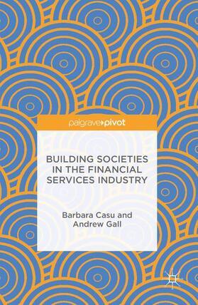 Casu / Gall   Building Societies in the Financial Services Industry   Buch   sack.de