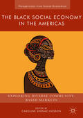 Hossein    The Black Social Economy in the Americas   Buch    Sack Fachmedien
