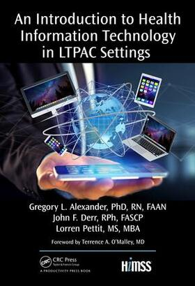 Alexander, PhD, RN, FAAN / John, RPh, FASCP / Pettit, MS, MBA   An Introduction to Health Information Technology in LTPAC Settings   Buch   sack.de