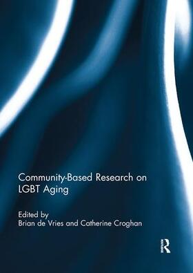 De Vries / Croghan | Community-Based Research on LGBT Aging | Buch | sack.de