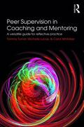 Turner / Lucas / Whitaker |  Peer Supervision in Coaching and Mentoring | Buch |  Sack Fachmedien