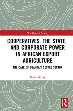 Wedig | Cooperatives, the State, and Corporate Power in African Export Agriculture | Buch | sack.de
