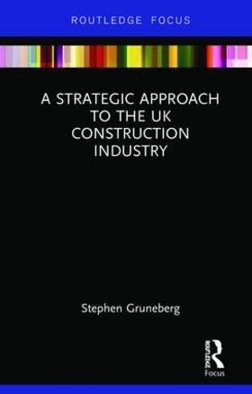 Gruneberg | A Strategic Approach to the UK Construction Industry | Buch | sack.de