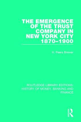 Brewer | The Emergence of the Trust Company in New York City 1870-1900 | Buch | sack.de