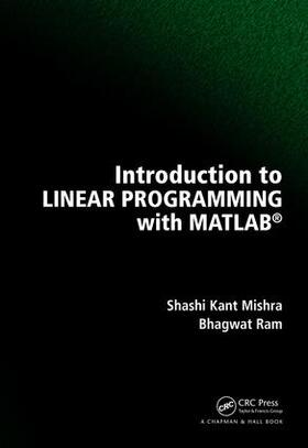 Ram / Mishra | Introduction to Linear Programming with MATLAB | Buch | sack.de