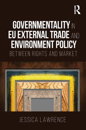 Lawrence | Governmentality in EU External Trade and Environment Policy | Buch | sack.de