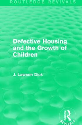 Dick   Defective Housing and the Growth of Children   Buch   sack.de