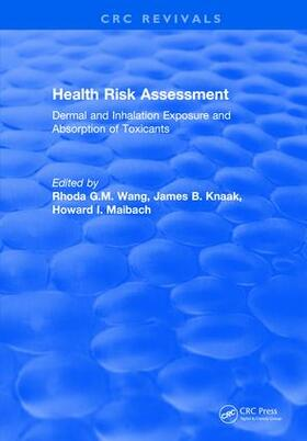 Knaak / Wang / Maibach | Health Risk Assessment Dermal and Inhalation Exposure and Absorption of Toxicants | Buch | sack.de