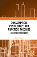 Wilson |  Consumption, Psychology and Practice Theories | Buch |  Sack Fachmedien