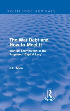 Allen   Routledge Revivals: The War Debt and How to Meet It (1919)   Buch   sack.de
