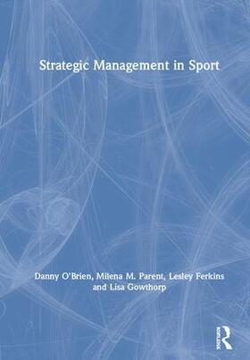 O'Brien / Parent / Gowthorp   Strategic Management in Sport   Buch   sack.de