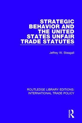 Steagall | Strategic Behavior and the United States Unfair Trade Statutes | Buch | sack.de