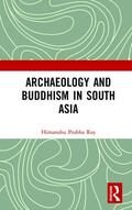 Ray |  Archaeology and Buddhism in South Asia | Buch |  Sack Fachmedien