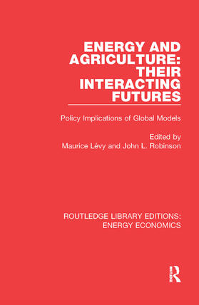 Lévy / Robinson | Energy and Agriculture: Their Interacting Futures | Buch | sack.de