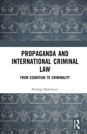 Dojcinovic   Propaganda and International Criminal Law   Buch   sack.de