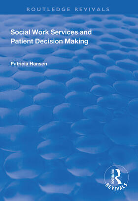 Hansen | Social Work Services and Patient Decision Making | Buch | sack.de