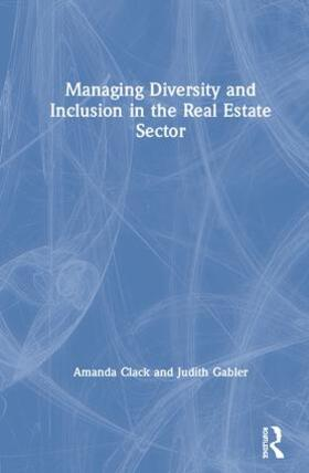 Clack / Gabler | Managing Diversity and Inclusion in the Real Estate Sector | Buch | sack.de