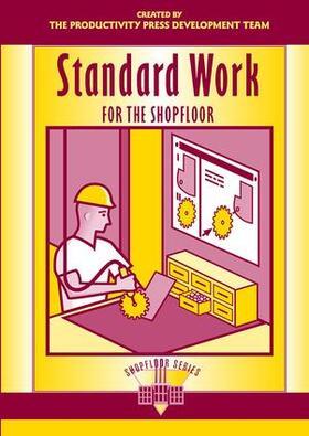 Productivity Press Development Team   Standard Work for the Shopfloor   Buch   sack.de