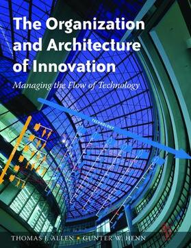 Allen | The Organization and Architecture of Innovation | Buch | sack.de