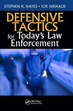 Hayes | Defensive Tactics for Today's Law Enforcement | Buch | sack.de