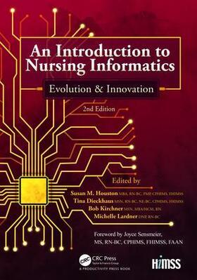 Houston / Dieckhaus / Kircher | An Introduction to Nursing Informatics, Evolution, and Innovation, 2nd Edition | Buch | sack.de